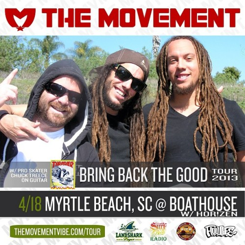 Bring it out #MyrtleBeach! Free show on the water tonight at The Boathouse with @HorizenMusic. And yes, legendary musician and pro skater #ChuckTreece is our guest guitarist for #BringBackTheGood Tour 2013! #stoked #MVMT #MVMTvibe #MVMTmusic #landshark #surfroots #thepierorg #flowlife