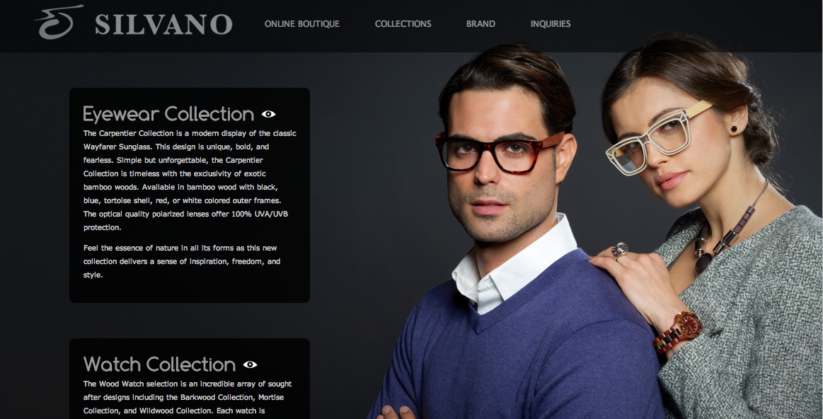 "SILVANO COLLECTION  The HOTTEST brand of wood eyewear & watches For Placement contact: THE PRADUC STAFF  ""Don't Follow Trends, Follow Your Style ""!"