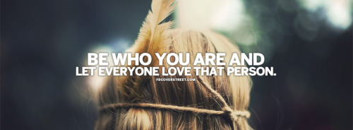 Be Who You Are Quote Facebook Cover