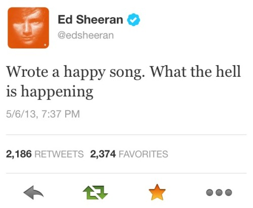 t-eddysheeran:  I laughed so hard when I saw this.  he's surprised he's able to write a happy song haha