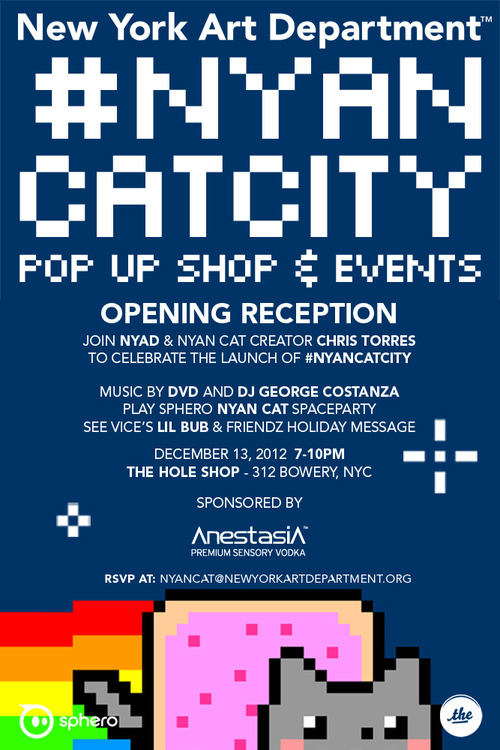 flavorpill:  #NYANCATCITY, a four day festival this week in NYC.  Opening party at The Hole, 12/13. Opening night afterparty at Santos Party house, 12/13. NYANNYANNYANNYANNYANNYANNYANNYANNYANNYAN!