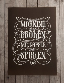 type-lover:  Mr. Coffee has spoken. #typography#coffee#lettering