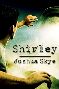 Shirley by Joshua Skye is now available in e-book format!  When he was seven, they fled the cramped city and moved to the spaciousness of his gramma's place. From the big old crab-apple tree, he could see the path winding away into the deep woods, over the little creek, and further away to the secret old junkyard where he met Shirley.  Who needed family when he had such a neat best friend?  She was the voice in his mind, showing him things, guarding him. While he was a child, they played together in the junkyard. By the time he was fourteen, it was time to see her true form.  But did Shirley really have his best interests at heart?  Read an excerpt or buy a copy today!