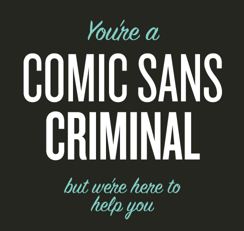 Are you a Comic Sans criminal? This project by Matt Dempsey is a fun a slightly informative interactive site about comic sans and when it should be used. It also has links to fonts that might work better.