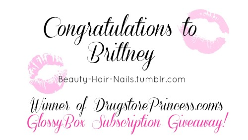 Congratulations to Brittney of Beauty-Hair-Nails.tumblr.com - You've won DrugstorePrincess.com's GlossyBox 3 Month Subscription Giveaway! A special thanks to all who entered, and don't be discouraged… there will be many more giveaways in the future!  Stay Beautiful ♥