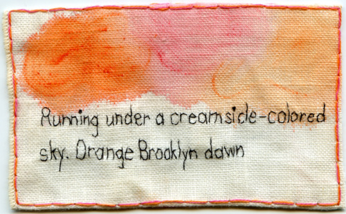 """Orange Brooklyn - Running under a creamsicle-colored sky."" 2013. Embroidery and watercolor on fabric. Text by @EmbroideryPoems."