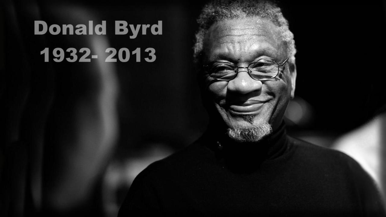 The rumor about Jazz Trumpeter Donald Byrd's death is unfortunately true, as confirmed by Alex Bugnon via DJ Greg Caz. Rest in Love, Bro…