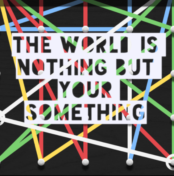 The world is nothing but your something.~ Julien Lamanna