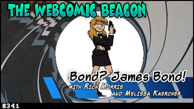 webcastbeacon:  Webcomic Beacon #341: Bond? James Bond! Rich Morris (Yet another fantasy Gamer Comic) joins Fes and Melissa Kaercher to talk about James Bond 007! Why? Rich was once on the show to talk about Doctor Who because of his fan comic, The Ten Doctors; and has recently been working on a James Bond + Doctor Who crossover fan comic. With the 50 year anniversaries of both Doctor Who and James Bond happening relatively now, why not round things out with a podcast about James Bond?