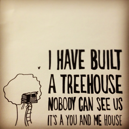hurricaneseasonnn:  i will live in a treehouse one day!