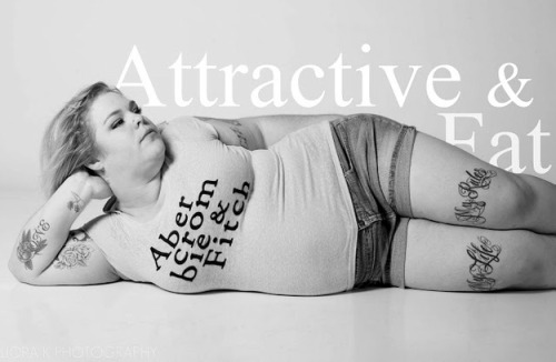 "becauseiamawoman:  (via Abercrombie & Fitch Ads Reimagined As ""Attractive & Fat"")  I loved this article. I want to start my own line of clothes just so this woman can model the hell out of them."