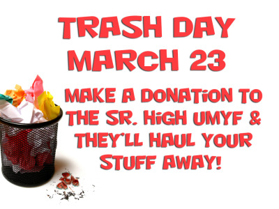 Mark your calendars for the Sr. High Youth Group's annual Trash Day on Saturday, March 23:  The Senior High is again offering an opportunity to get rid of over-sized yard waste, large household items, and other items that need to go to the land fill (including household hazardous waste).  More details coming soon!  Keep us in mind as you think about your spring cleaning!