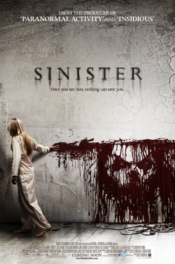 "Sinister (2012) A true-crime writer finds a cache of 8mm ""snuff"" films that suggest the murder he is currently researching is the work of a serial killer whose career dates back to the 1960s. Rating: I thought that this movie was very good! We very much enjoyed the movie Insidious so was rather exciting they made a new movie together! The story was interesting and kept your attention for the whole thing. They music was also fantastic, I got the soundtrack after watching it :)  Favourite 