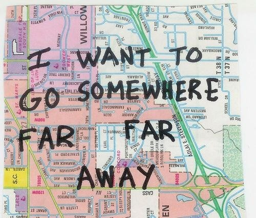 go Far Away Tumblr to go Somewhere Far Away