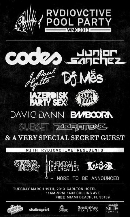 RVDIOACTIVE POOL PARTY - WMC MIAMI Tuesday, March 19, 2013 CODES - JUNIOR SANCHEZ - J PAUL GETTO - DJ MES & many more… https://www.facebook.com/events/211891998948981/?ref=ts&fref=ts