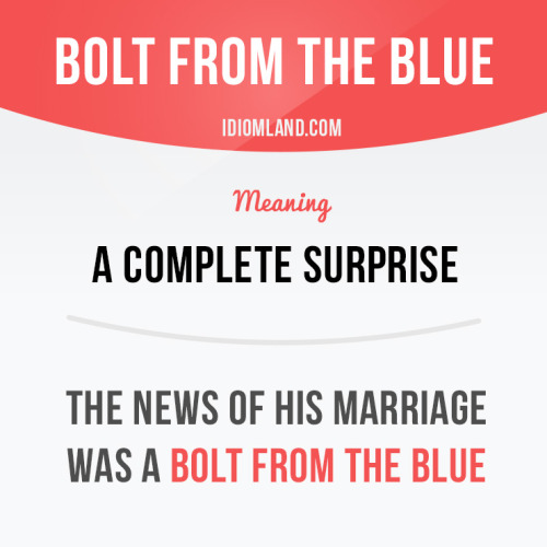 Idiom Land Idiom Of The Day Bolt From The Blue Meaning A