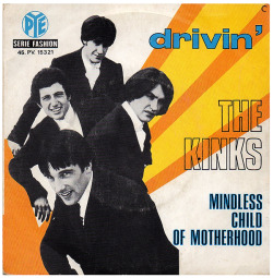 "The Kinks ""Drivin'"" / ""Mindless Child Of Motherhood"" Single - Pye Records, France (1969)."
