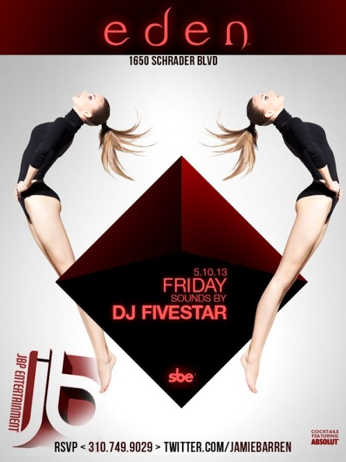 Eden Hollywood Fridays - May 10th 2013Jamie Barren Presents Eden Hollywood Fridays May 10th 2013— features music by Dj Five Star :: Hip…View Post