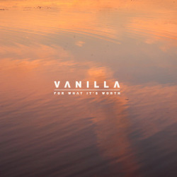Vanilla - For What It's Worth Already one of my favorite albums of 2013. A really nice collection of chilled beats.