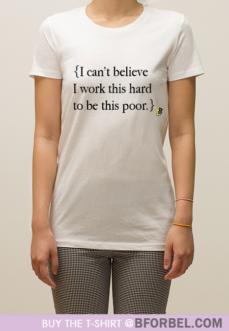 "*NEW* on the BforBel Shop: ""I'm Poor"" T-shirt. Get yours here!"