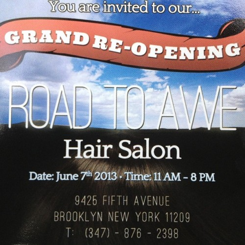 You're invited to our Grand Re-Opening of Road To Awe Hair Salon