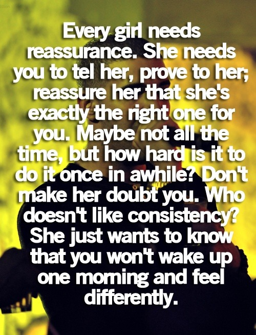 Every girl needs reassurance  Follow best love quotes for more great quotes!