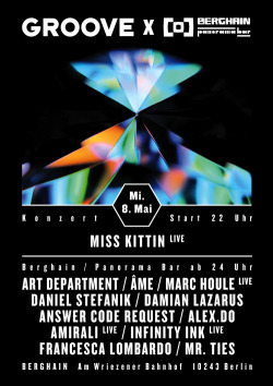 GROOVE X Berghain / Poster / 2013with: MISS KITTIN (Live), ALEX.DO, ALEX.DO (Live), DANIEL STEFANIK, ANSWER CODE REQUEST, DAMIAN LAZARUS, INFINITY INK, ART DEPARTMENT, AMIRALI, FRANCESCA LOMBARDO, MR.TIES, ÂME