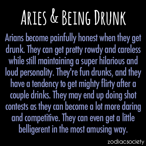 zodiacsociety:  Aries and Being Drunk