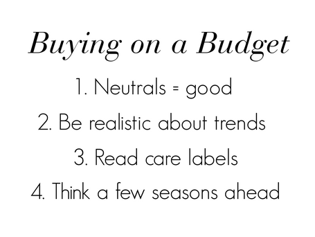 "In my opinion, the two biggest pitfalls when shopping for affordable clothing are, one, buying clothing that's inappropriate or ill-fitting (junior's section prices are tempting!) or two, falling prey to the clearance trap—where something is marked down so much that you buy it without considering if you'll even wear it. It's ultimately wasteful and I've definitely done it. The clearance racks at Target are a good example. $5 shirts! $12 pants! It's easy to make a lot of little one-off purchases that add up to a considerable amount of money for things that may get worn once or not at all.  What's the most you'd pay for a given item of clothing or a pair of shoes? No more than $150? $100? $50? The truth is that it's easier to look stylish if you have a more flexible (i.e., large) budget. It's a lot harder to translate both current trends and classic pieces into a more modest budget. And then there's quality! Someone always brings up quality. There are some items where a bigger price tag usually equals higher quality. Outerwear. Athletic shoes. Work separates (pencil skirts, trousers, suits, blouses). Comfortable, work-appropriate shoes. Jewelry. Handbags. Otherwise, there are plenty of mid-range or inexpensive options available that will work for most people.  1. Neutrals = good Clothing, shoes and handbags look more expensive when they're bought in a neutral color. A $75 black shift dress is mostly indistinguishable from a $250 black shift dress. Faux leather handbags have come a long way. Black flats and black pumps are nondescript no matter how much you paid for them. Bright colors and trendy prints are fun, but for the most part when I'm buying inexpensive clothing, I stay within a safe zone of neutral colors: black, white, taupe, navy, gray. A black cardigan from Target will look awfully similar to a black cardigan from J.Crew. Save your money for seasonal or special occasion items that you will need to spend more on, like a quality winter coat or a pair of pumps you can wear for 10 hours without your feet hurting or a leather handbag that you'll use for years.  2. Be realistic about trends This was/is the hardest one for me, but I'm getting better. Sort of. Let's take peplum, for example. There were a few peplum tops I saw that I loved. I was thinking in my head of all sorts of ways I could wear them. I held off buying one (a miracle) and now they're littered on every clearance rack. I'm glad I didn't buy one. I would have worn it…once? Maybe twice? It's not a silhouette I normally wear and it's not one I'll wear in years to come. A few things to remember: bloggers make trends look accessible. For some of them, it's their job. Companies are asking them to do it. That gifted peplum top paired with jeans on that one blogger looks genius, yes, but will that work for your wardrobe? Your life? Maybe, maybe not. Don't convince yourself that you may learn to like something just because someone else wears it well.   If you want to buy a few trendy things each season but want to stay conservative about it, try the ""neck up, ankles down"" rule, which is basically that you will only wear trends from the neck up (jewelry or scarves) or ankles down (shoes). Rings, bracelets and nail polish color counts too. ""Tribal"" print was popular this past fall/winter, but if you didn't feel comfortable buying a printed cardigan or dress or top, a print scarf or a necklace like this could have been a good way to dip your toe into the trend without spending much money on something you might not have worn very much. Another example is ""oxblood,"" or the fancy name for burgundy that was worn a lot this fall. It's a very seasonal color, so obviously the people who bought oxblood pants and dresses and skirts are tucking those away right now. Buying an oxblood scarf or painting your nails a deep red would have been a good way to get in on the trend without buying something you might have regretted.  3. Read care labels Do you know how to read clothing care labels? Some labels write out wash and dry instructions, but others just put symbols like these:  Print this out and put it next to your washer/dryer.  Following care instructions to the letter are an (obvious) way to keep clothing intact, but this is especially important if you buy clothing from any mid-range or bargain retailer. J.Crew, Gap, Banana Republic, Piperlime, Target, Forever 21, Marshall's, H&M—anything from these stores (and from any other store you'd find in a mall) are equally likely to fall apart or shrink or get misshapen if the care instructions aren't followed carefully.  A few tips: When in doubt, wash on the delicate cycle.  Turn sweaters and pants inside out.  Use the most gentle detergent you can. (Any free and clear detergent is good. I use Honest's 4-in-1 laundry pods.)  Brighten whites with oxy-boost products, not bleach.  Don't risk shrinkage. If you have any doubt whatsoever about drying an item of clothing—even if the label says to tumble dry on low—just air dry it instead.  Get in the habit of using cold water for most loads of laundry. (Some people like using hot water for whites and for baby clothes.)  If you treat your inexpensive clothing like you paid $$$ for it, it will last a lot longer. Take pride in your clothes, whether the shirt cost $5 or $50. You still paid money for that thing. If you want to throw it away, just toss it! Otherwise, read the care label.  4. Think a few seasons ahead If you want to start buying from more expensive brands or stores but still stay within your budget, you have to begin planning a few seasons ahead. Buy your winter clothes when they get marked down closer to springtime. Buy summer clothes at the start of fall. Start looking for boots around February-March. Sandals and wedges cost next to nothing by September. This requires some planning and it obviously takes some of the fun—the immediate gratification element—out of shopping. But—do you want that specific label in your jacket come winter? Then buy it and store it for a while. When you're doing this kind of end-of-season shopping, don't get suckered in by super low prices on higher end goods. Try to look for classic pieces and avoid trendy coats or boots or sandals (they may not be in style by next season).  If you're looking for ways to track sales, here is an older post I did about that.  Any other tips to add?"