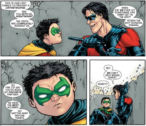 I love the two of them as a team.  That year of Dick Grayson as Batman with Damian as Robin was great.
