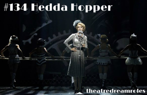 Hedda Hopper - Chaplin the Musical Submitted by: brainscheckboobscheck
