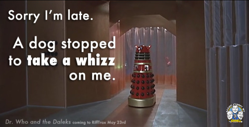 "gallifreygal:  rifftrax:  ""Dr. Who and the Daleks"" - coming Thursday to RiffTrax VOD!  OMGOMGOMGOMGOMG"
