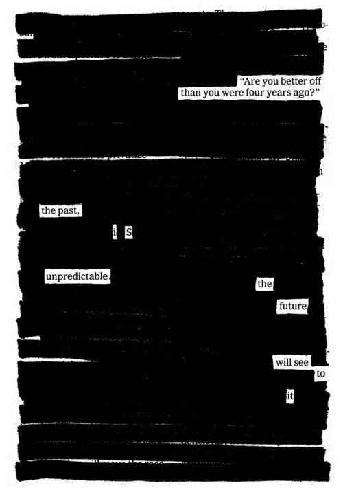 "newspaperblackout:   ""Are you better off?"" a newspaper blackout by Austin Kleon This one didn't make it into the Denton show…"