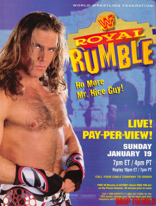 """No More Mr. Nice Guy!"" - WWF Royal Rumble Advert [1/19/1997] It's funny, I spent Saturday at the Alamo Dome in San Antonio to watch the UT vs OSU game which is coincidentally the same venue this PPV took place at. The overall attendance for this WWF event is STILL the highest attended Royal Rumble PPV on record as they ended up getting 60,525 people inside the stadium.  The Alamo Bowl on Saturday had a little over 65,000 people in the crowd, so I can easily imagine what kind of electricity a crowd that size can whip up. I'm pretty sure the pop I heard whenever UT got two sacks in a row to solidify their bowl win can equate to the pop heard whenever Shawn Michaels won his second WWF Championship over Sycho Sid."