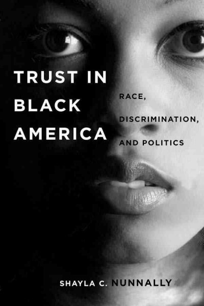 Trust in Black America : race, discrimination, and politics...