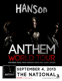 JUST ANNOUNCED! Hanson with a special guest - September 4, 2013 at The National. Tixs on sale at 10am on April 9th at all Ticketmaster Outlets, http://nattickets.com, and at The National Box Office.
