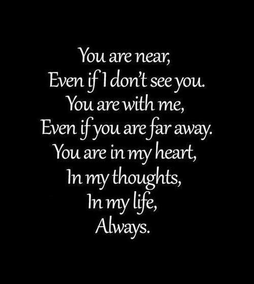 You are near even if I don't see you  Follow best love quotes for more great quotes!