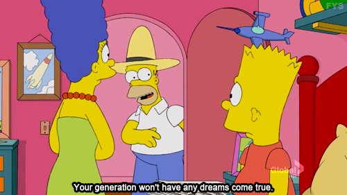 [that should be no problem since your generation doesn't have any dreams]