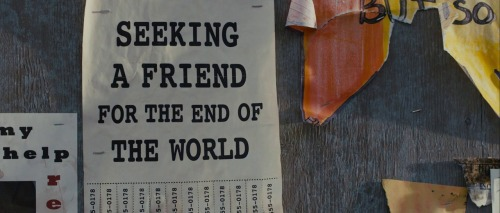 Seeking a Friend for the End of the World (dir.: Lorene Scafaria, 2012)
