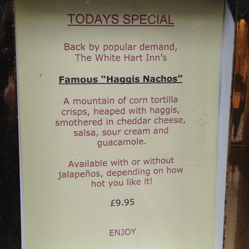 Today's special at the White Hart Inn, founded in 1500-something. #edinburgh #whitehartinn #haggisnachos