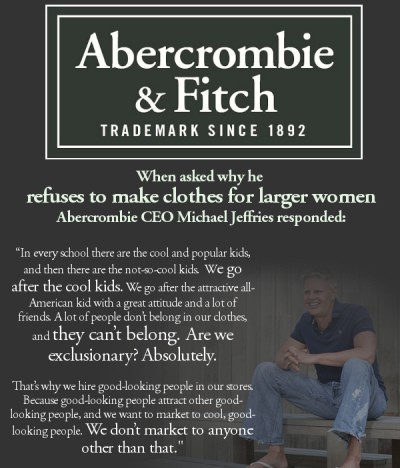 Newsflash: A&F ain't special.   The brand ain't shit and the only people who legitimately take it seriously either wear their douchie polo collars up or wear uggs with skirts. And with that kind of judgment and pompous privilege, we shouldn't think much of such small people anyway..