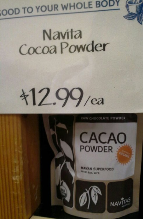 I judge corporate murica so hard.  Cacao powder and cocoa powder are not equals nor are they interchangeable.