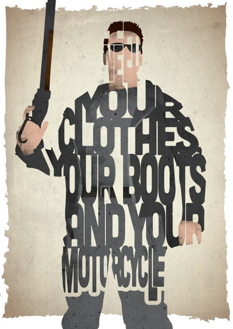 """I need your clothes, your boots and your motorcycle.""  - (via Pete Ware)"