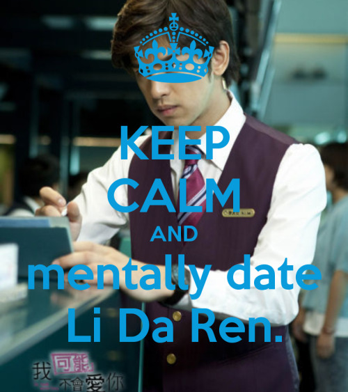Seriously, this meme is contradictory. How can i keep calm when i'm dating this guy, albeit mentally? I tell you I'm currently having an anapoleptic seizure even if i am just thinking about it now.