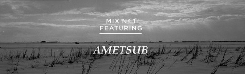 Ametsub for Captcha Mix #001 http://www.captchafamily.com/2013/mix1-ametsub/ http://www.mixcloud.com/Captcha/ametsub-for-captcha/