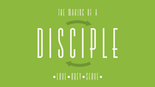 "New Series coming to the Kroc Center Church: ""The Making Of A Disciple"" Love•Obey•Serve"