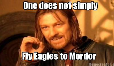 21stcenturyprogressive:  Why didn't the Eagles just take the Fellowship directly to Mordor? Eagles are very proud and noble creatures who refused to get involved in the wars of men. Gandalf was only able to ride them because he was a Maiar, a semi-divine spirit, who the Lord of the Eagles, Gwaihir, owed a favor because Gandalf had once saved him from a poisoned arrow. The Fellowship was supposed to travel in secret. Sauron only knew that the Ring had left Gollum's cave for the Shire, and was now somewhere else. Large eagles flying into Mordor would have tipped off Sauron and, most importantly, the Nazgul, which no creature could out-maneuver. The Nazgul would have killed the eagles and taken the Ring to Sauron.  FUCKING THANK YOU!  When people make this stupid argument I just