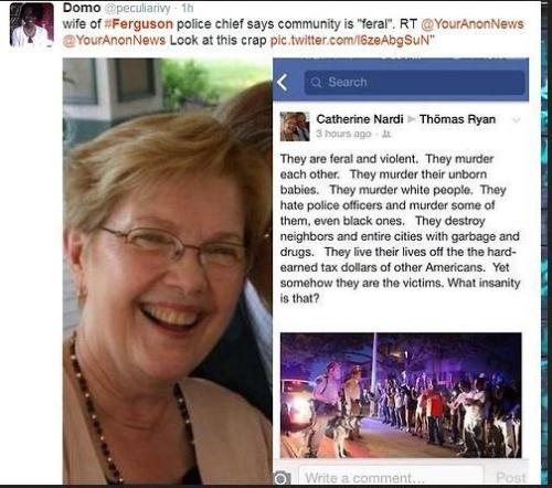 This bigot is the wife of the Chief of Police of Ferguson, MO.