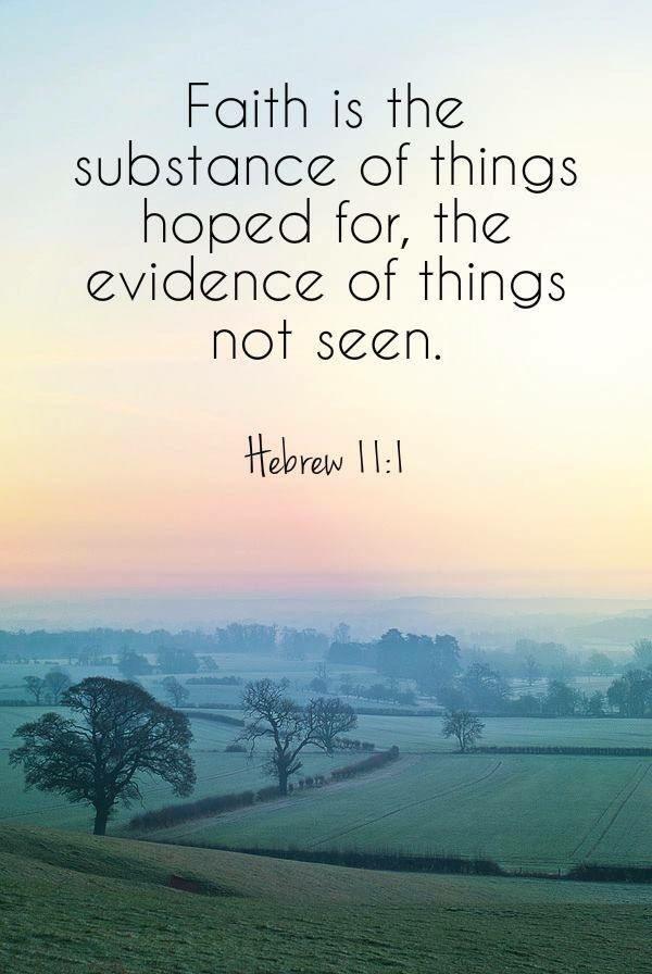The Living... — Faith We Understand Hebrews 11:1 (NKJV) - Now...
