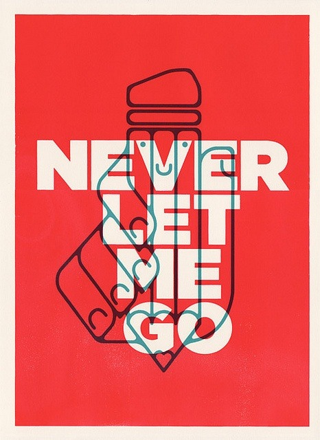 goodtypography:  Never Let Me Go by ocularinvasion